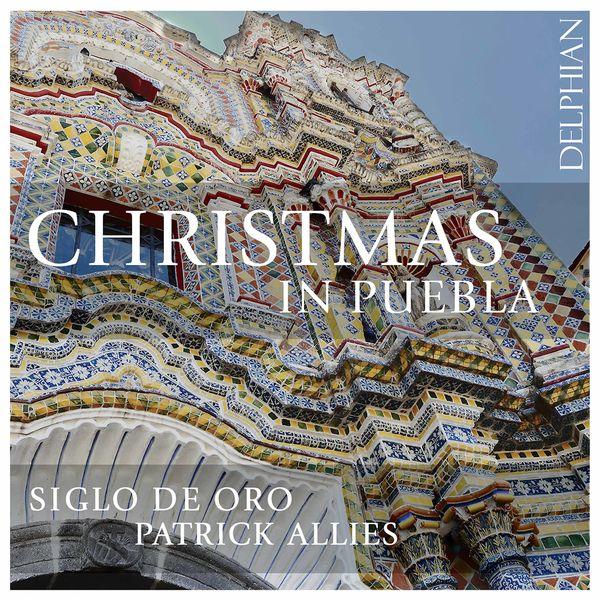 Siglo de Oro - Christmas in Puebla