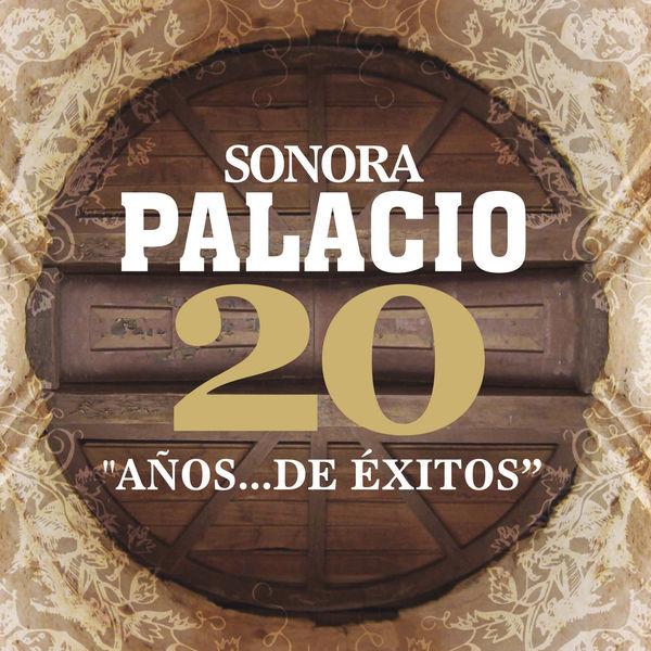 Sonora Palacio - 20 Años de Éxitos