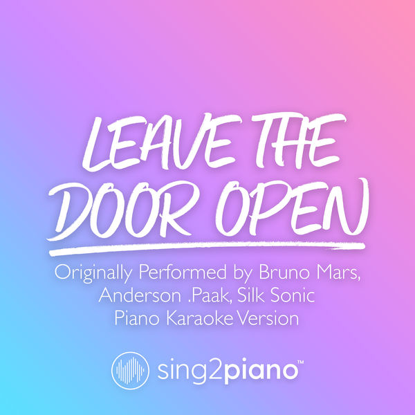Sing2Piano - Leave The Door Open (Originally Performed by Bruno Mars, Anderson .Paak, Silk Sonic)