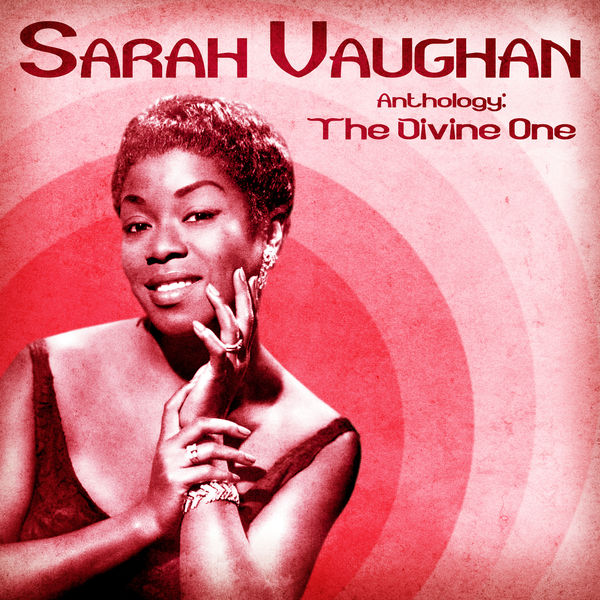 Sarah Vaughan - Anthology: The Divine One (Remastered)