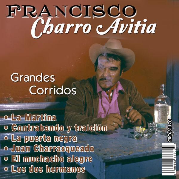 "Francisco ""Charro"" Avitia - Grandes Corridos"