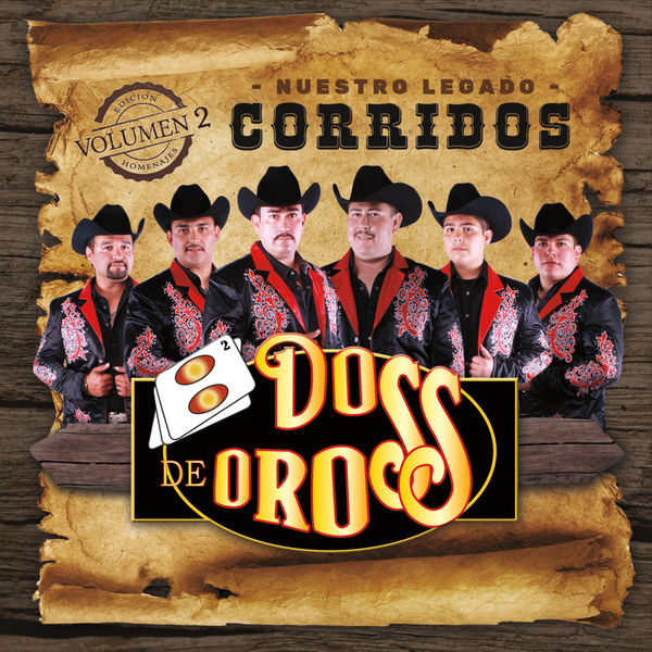 Dos de Oros - Corridos, Vol. 2: Nuestro Legado