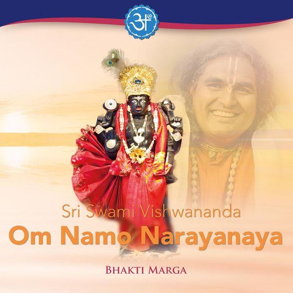 Bhakti Marga - Sri Swami Vishwananda Om Namo Narayanaya