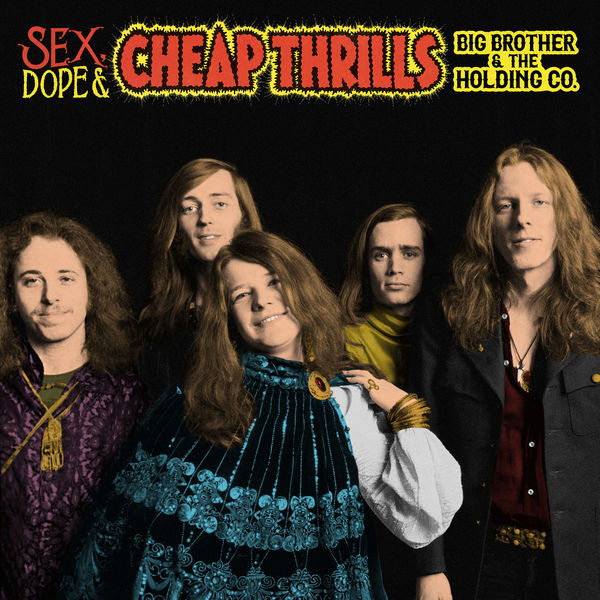 Big Brother & The Holding Company - Sex, Dope & Cheap Thrills