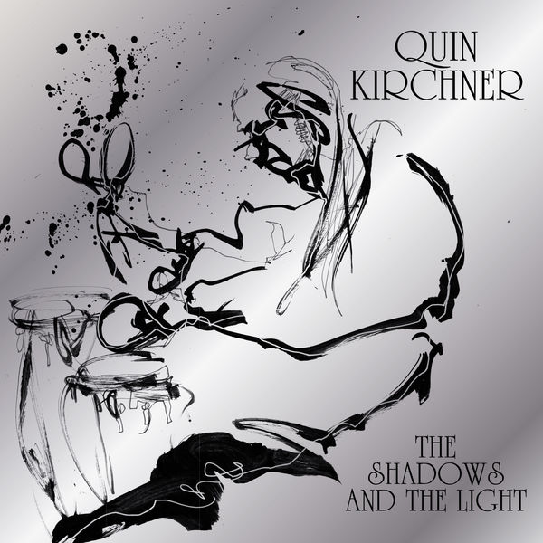 Quin Kirchner - The Shadows and the Light