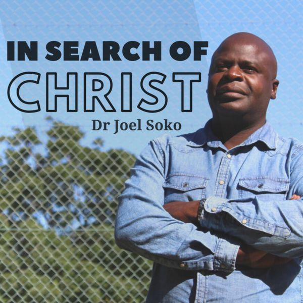 Dr Joel Soko - In Search of Christ