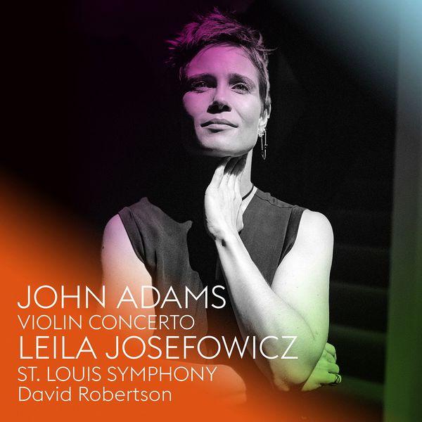 Leila Josefowicz - John Adams : Violin Concerto