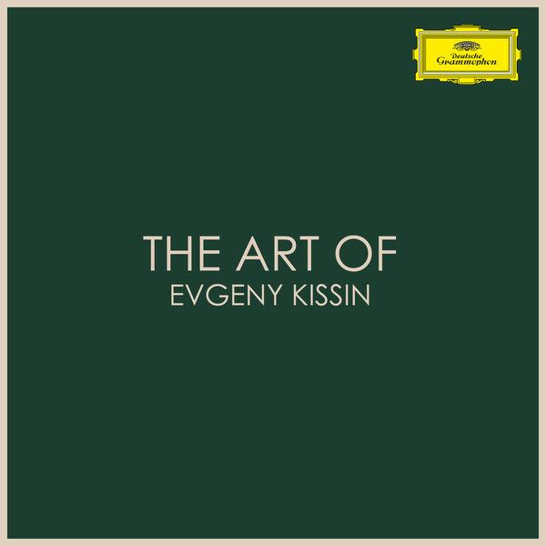 Evgeny Kissin - The Art of Evgeny Kissin