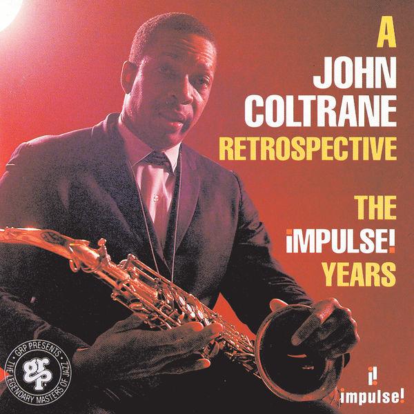 John Coltrane - A John Coltrane Retrospective: The Impulse Years