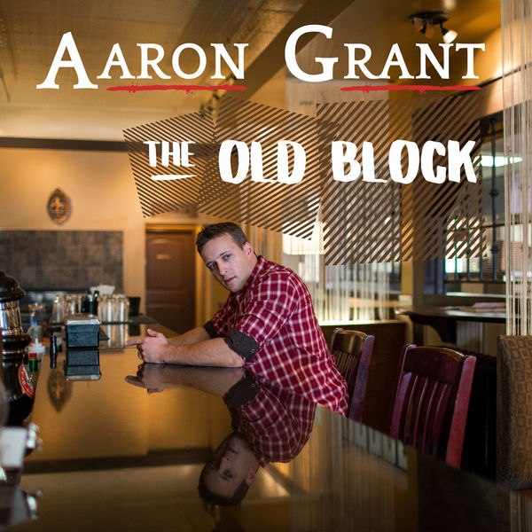 Grant Aaron - The Old Block