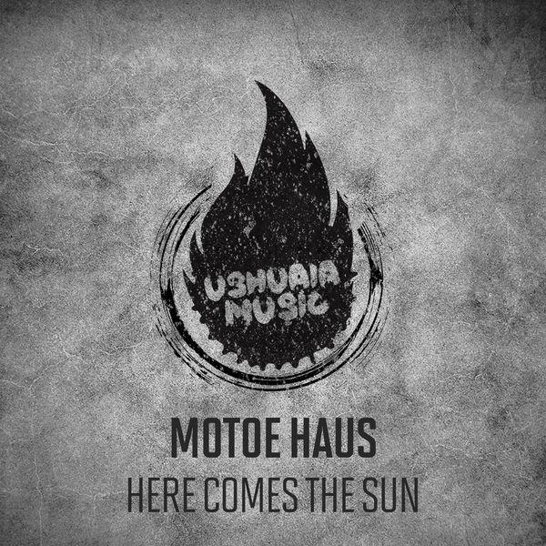 Motoe Haus - Here Comes The Sun