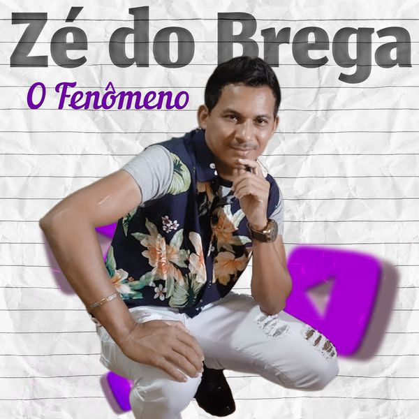 Zé Do Brega - O Fenômeno