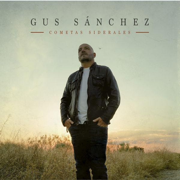 Gus Sánchez - Cometas Siderales