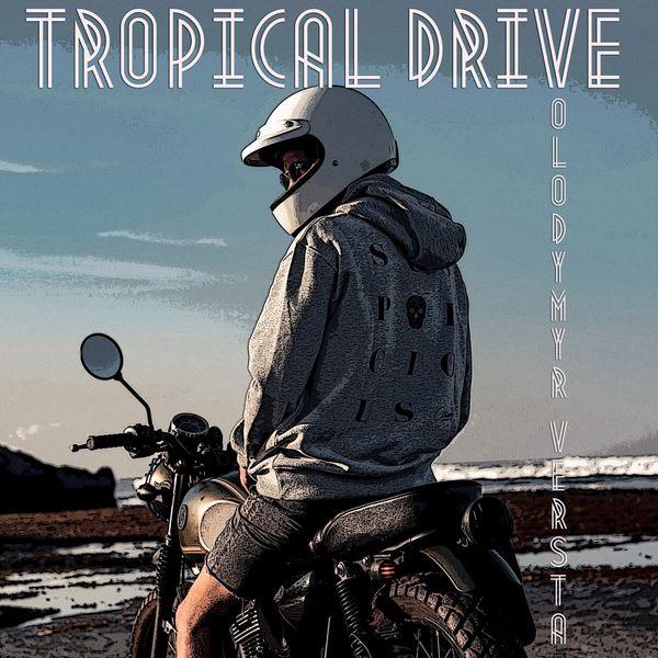 Volodymyr Versta - Tropical Drive