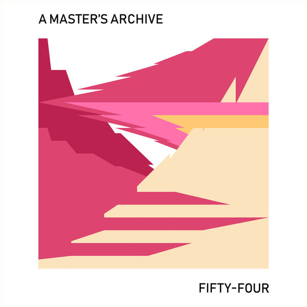 A Master's Archive - Fifty-four