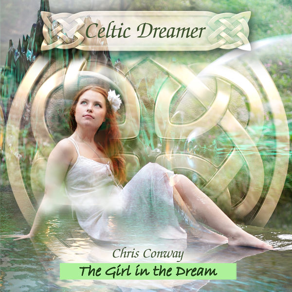 chris conway - Celtic Dreamer - The Girl in the Dream