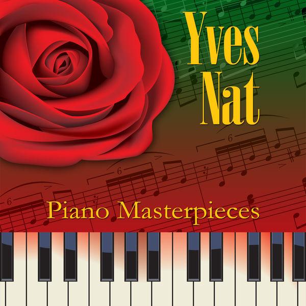 Yves Nat - Piano Masterpieces