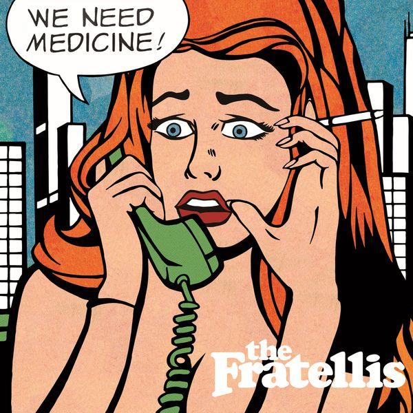 The Fratellis|We Need Medicine
