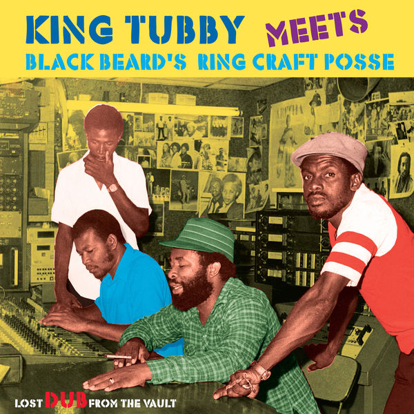 King Tubby - King Tubby Meets Blackbeard's Ring Craft Posse: Lost Dub From The Vault