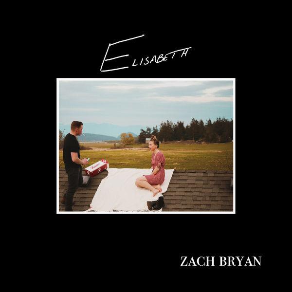 Zach Bryan - Elisabeth