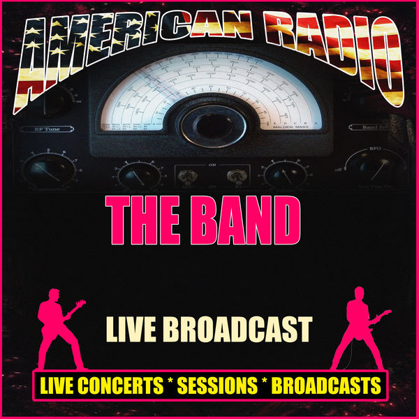 The Band - Live Broadcast