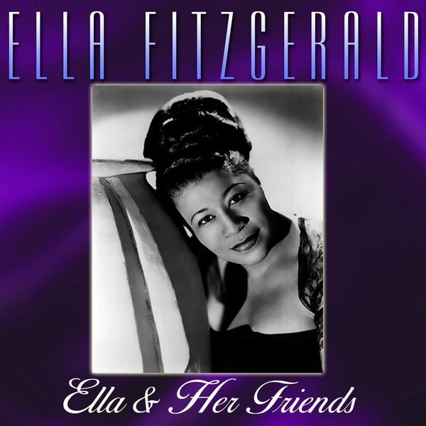 Ella Fitzgerald - Ella And Her Friends