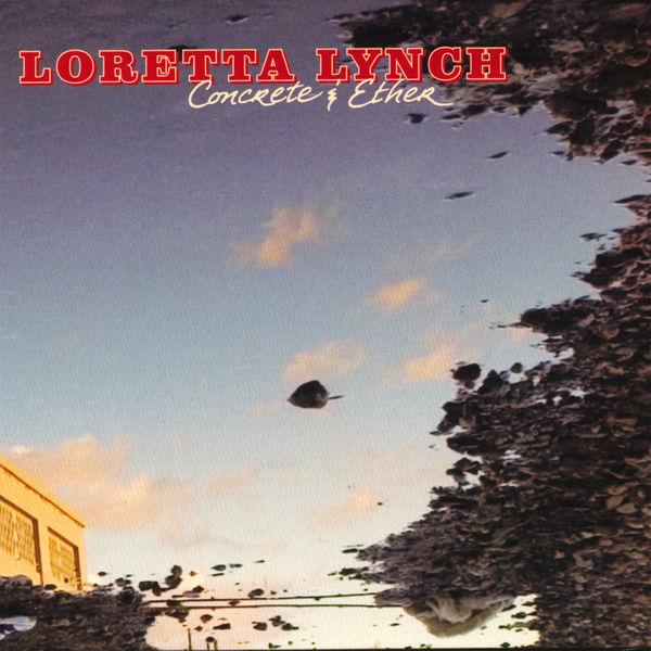 Loretta Lynch - Concrete & Ether