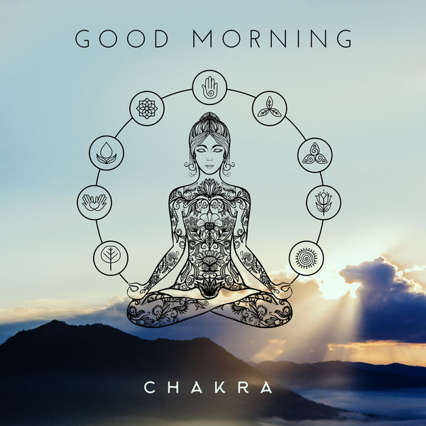 Meditation Music Masters - Good Morning Chakra – Meditation Music Zone, Deep Meditation, Yoga Exercises, Inner Energy