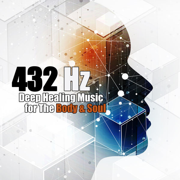 Chakra Healing Music Academy - 432 Hz: Deep Healing Music for the Body & Soul – Binaural Beats for Insomnia Cure, Anxiety, Depression, Migraine, Stress, Aggressive Behaviour, Relaxation & Meditation Music