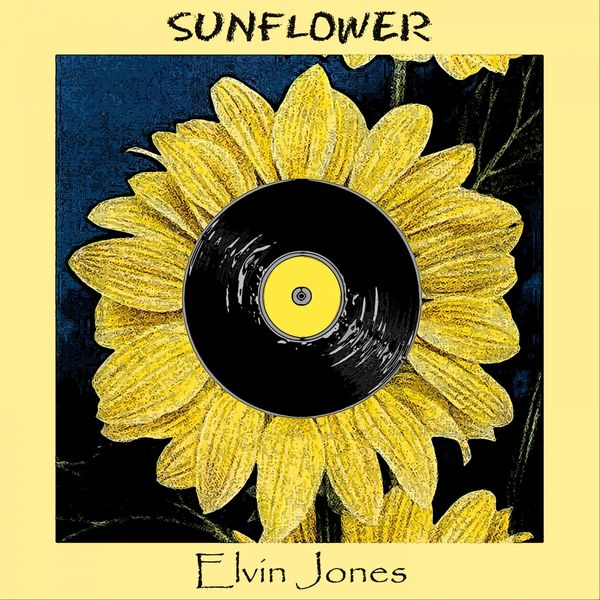 Elvin Jones - Sunflower
