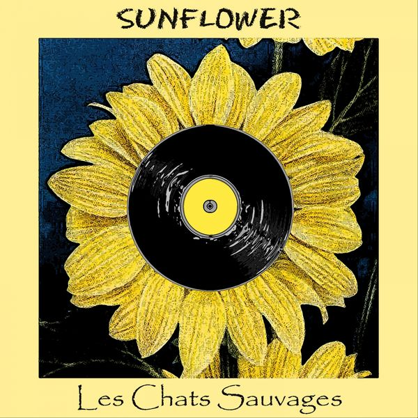 Les Chats Sauvages Sunflower