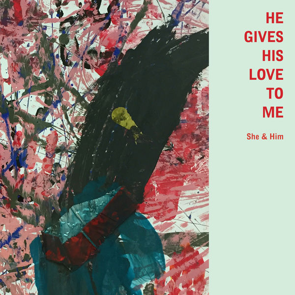 She & Him - He Gives His Love to Me