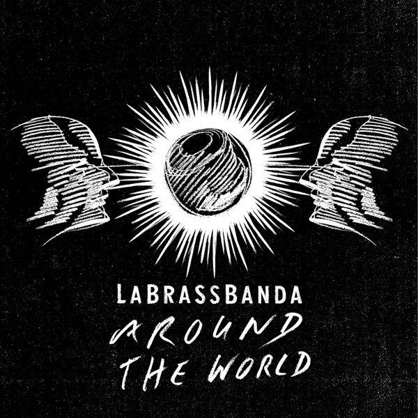 LaBrassBanda - Around the World