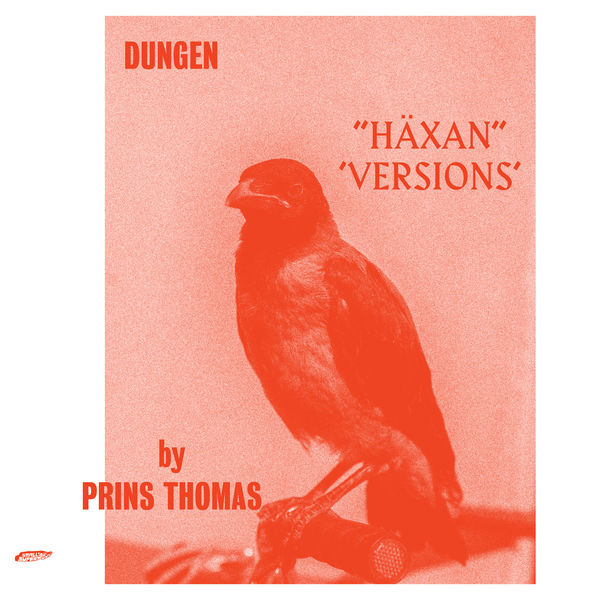 Dungen - Häxan (Versions by Prins Thomas)
