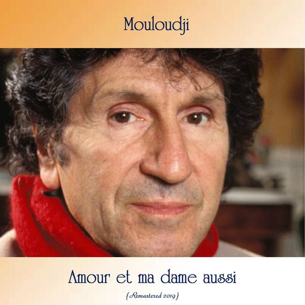 Mouloudji - Amour et ma dame aussi (Remastered 2019)