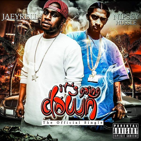 It's Going Down   Jaeyrell feat  Nipsey Hussle – Download