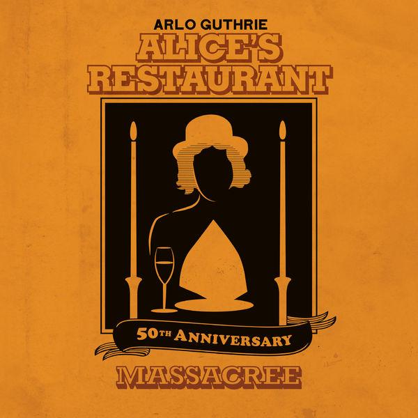Arlo Guthrie - Alice's Restaurant 50th Anniversary Massacree