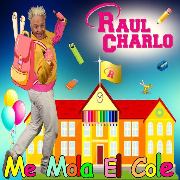Raul Charlo - Me Mola el Cole