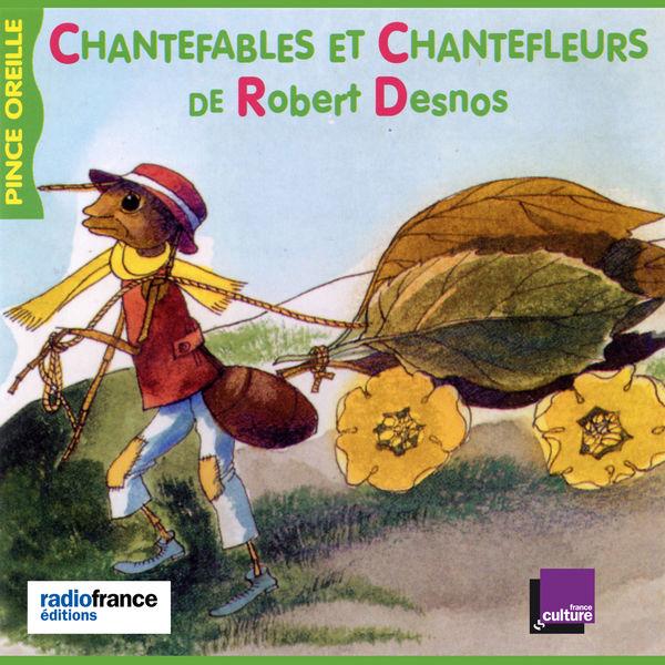 Various Artists - Chantefables et Chantefleurs de Robert Desnos (Collection Les histoires du Pince Oreilles)