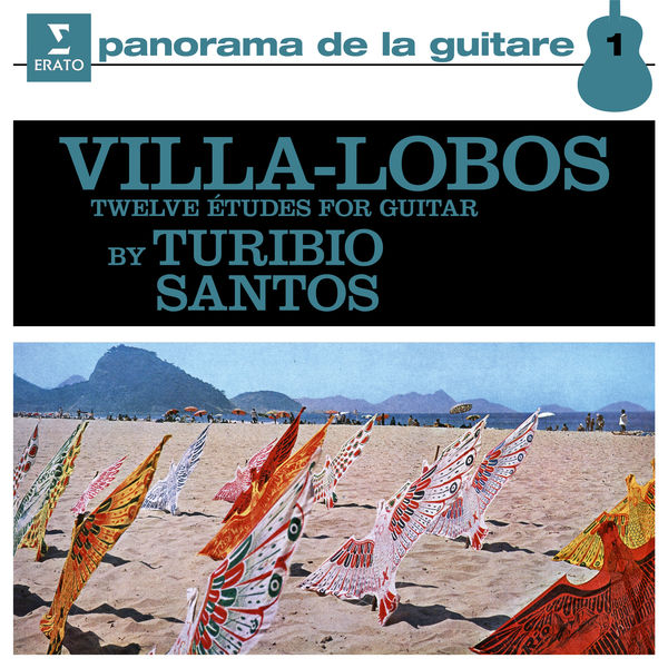 Turibio Santos - Villa-Lobos: 12 Études for Guitar, W235