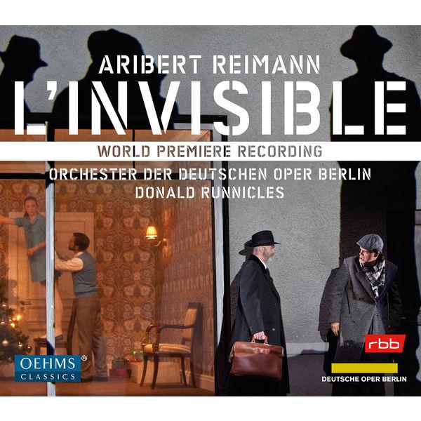 Donald Runnicles - Aribert Reimann : L'invisible (Live)