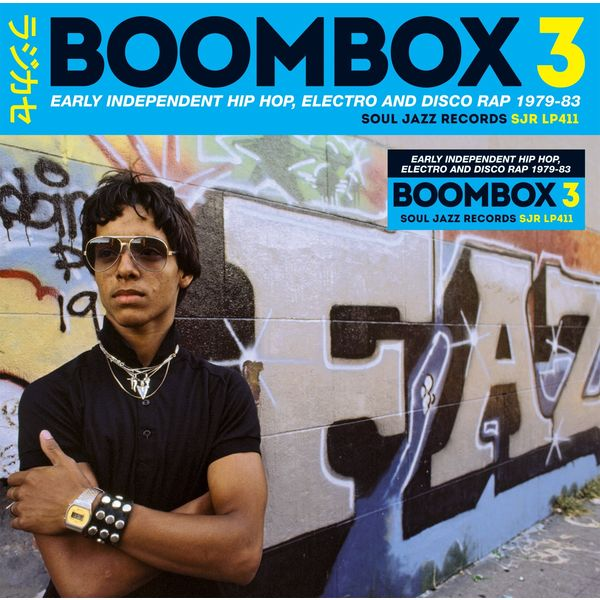 Various Interprets - Soul Jazz Records Presents BOOMBOX 3: Early Independent Hip Hop, Electro And Disco Rap 1979-83
