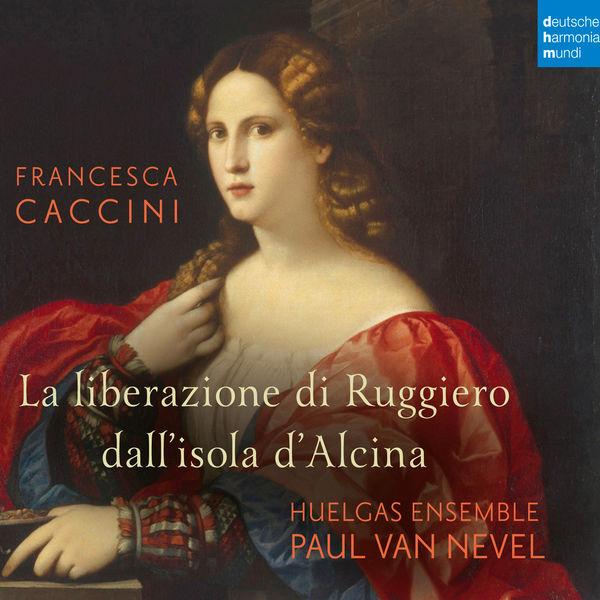 Huelgas Ensemble - Francesca Caccini: La liberazione di Ruggiero dall'isola d'Alcina (Live)