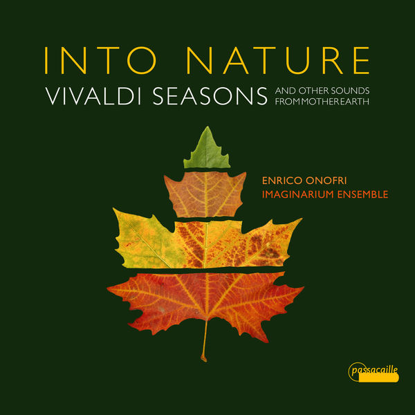 Enrico Onofri - Into Nature. Vivaldi Seasons & Other Sounds from Mother Earth