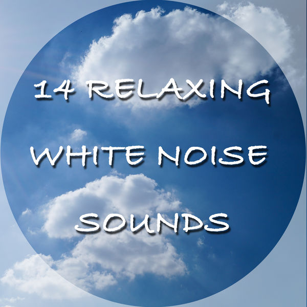 14 Relaxing White Noise Sounds | White Noise Research, The White