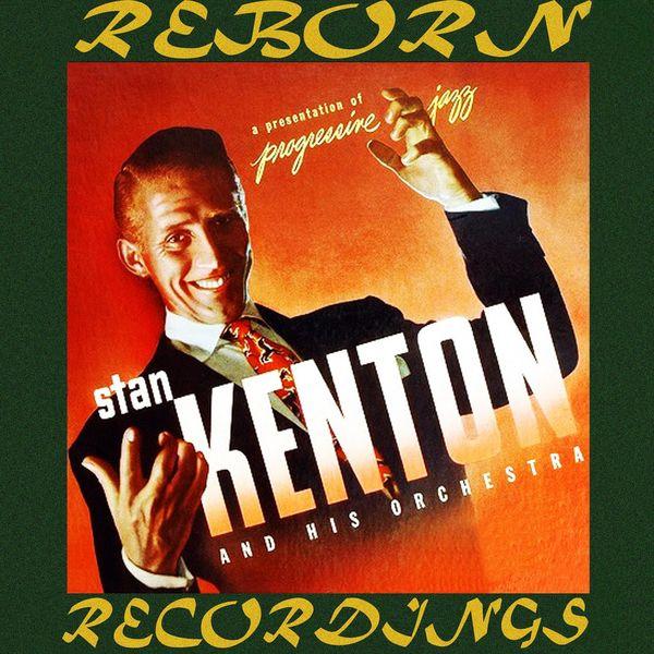 Stan Kenton - A Presentation of Progressive Jazz (HD Remastered)