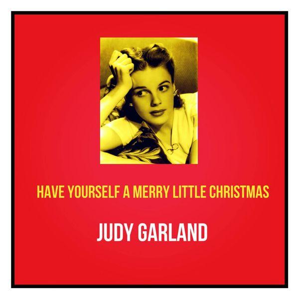 Judy Garland Have Yourself A Merry Little Christmas.Album Have Yourself A Merry Little Christmas Judy Garland