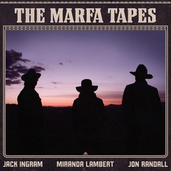 Jack Ingram - The Marfa Tapes