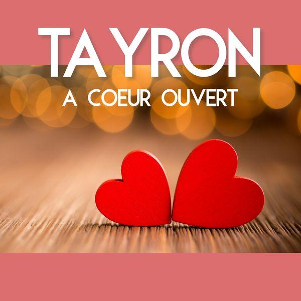 Tayron - À cœur ouvert