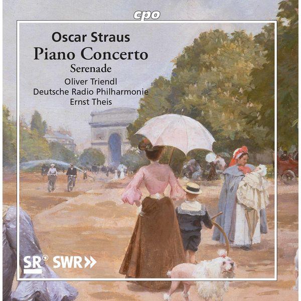 Oliver Triendl - Oscar Straus: Orchestral Works